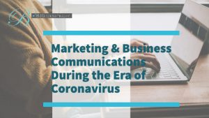 "A woman typing on a computer with the text ""Marketing and Business Communications During the Era of Coronavirus"""