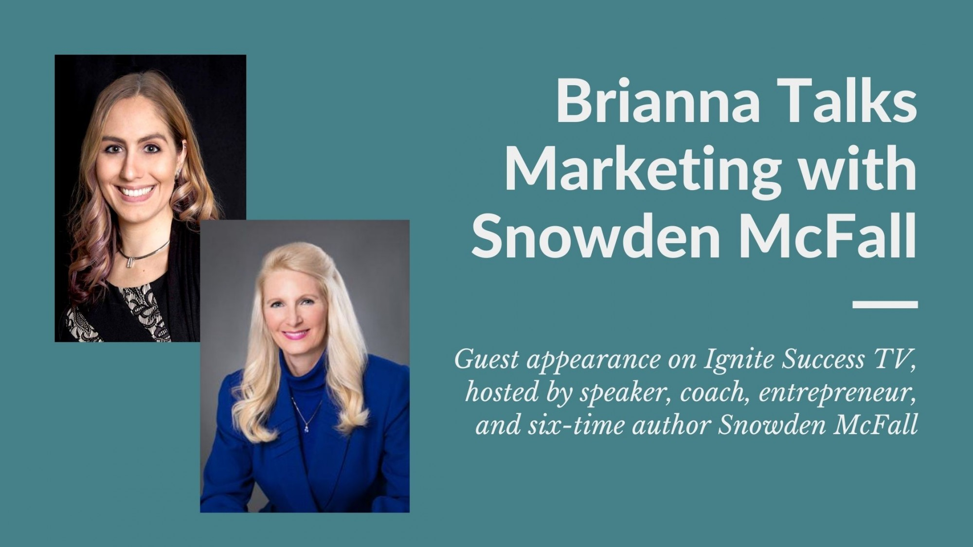 Brianna J. Grantham, PhD is interviewed as a guest on Snowden McFall's Ignite Success TV series
